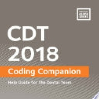 CDT 2018 Coding Companion, Assist Guide for the Oral Team