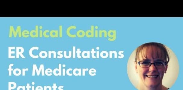 ER Consultations for Medicare Patients – Medical Coding